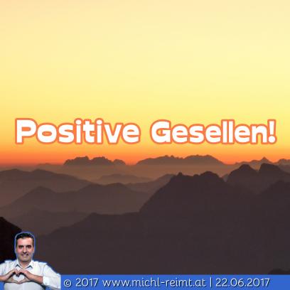 Gedicht: Positive Gesellen!