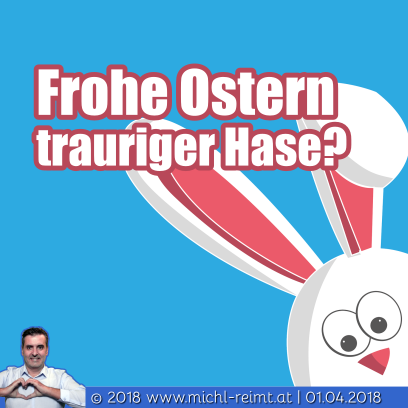 Gedicht: Frohe Ostern trauriger Hase?